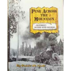 Pine Across The Mountain...California's McCloud River Railroad (Hauft)